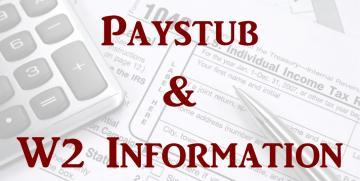 PAYSTUB & W2 INFORMATION